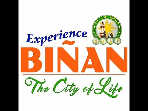 EXPERIENCE BIÑAN, the City of Life!