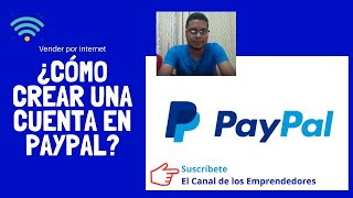 Cómo crear una cuenta de PayPal para vender por Internet 2020