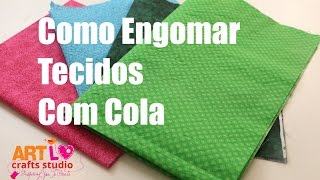 Como Engomar Tecidos Com Cola – How To Make Fabric Stiff With Glue