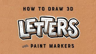 How to DRAW 3D LETTERS with PAINT MARKERS