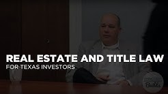 Real Estate Law and Title for Texas Real Estate Investors