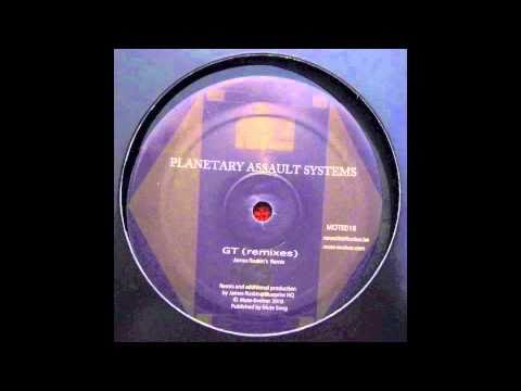 Planetary Assault Systems - GT (James Ruskin Remix)