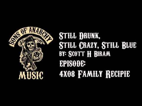 Still Drunk, Still Crazy, Still Blue - Scott H Biram | Sons of Anarchy | Season 4