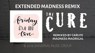 Friday I'm in love (Extended Madness Remix) The Cure
