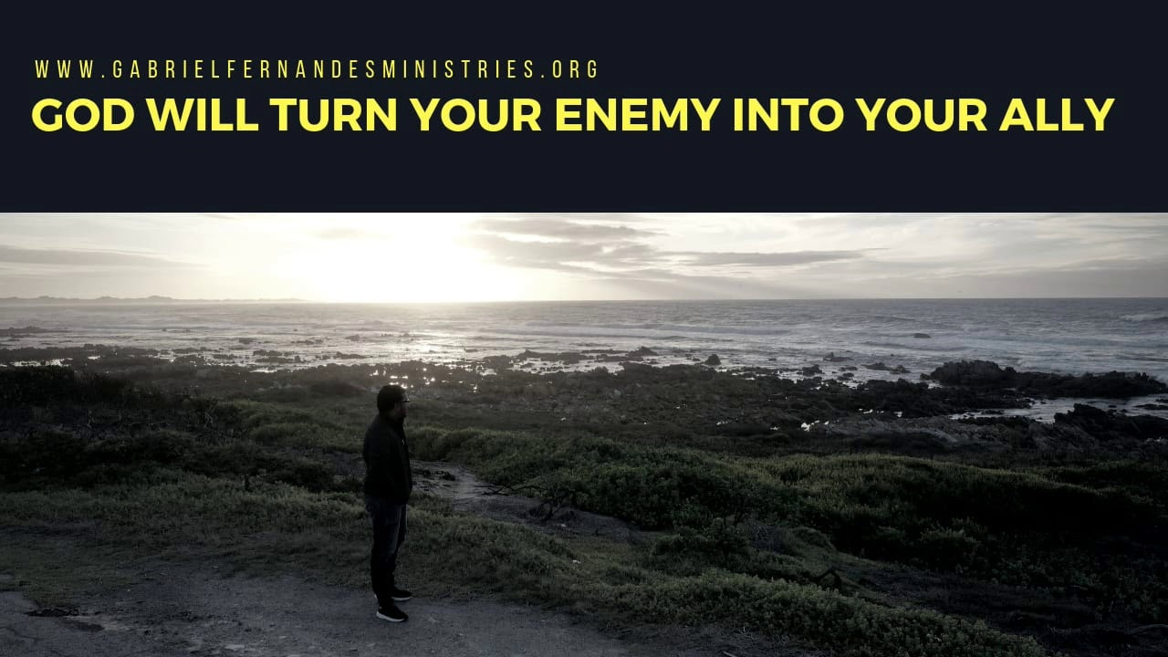 GOD IS ABLE TO TURN YOUR ENEMY INTO AN ALLY, Daily Promise and Powerful Prayers