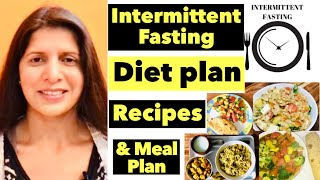 Intermittent Fasting Diet Plan | Full Meal Plan For Weight Loss | Breakfast, Lunch & Dinner Reci
