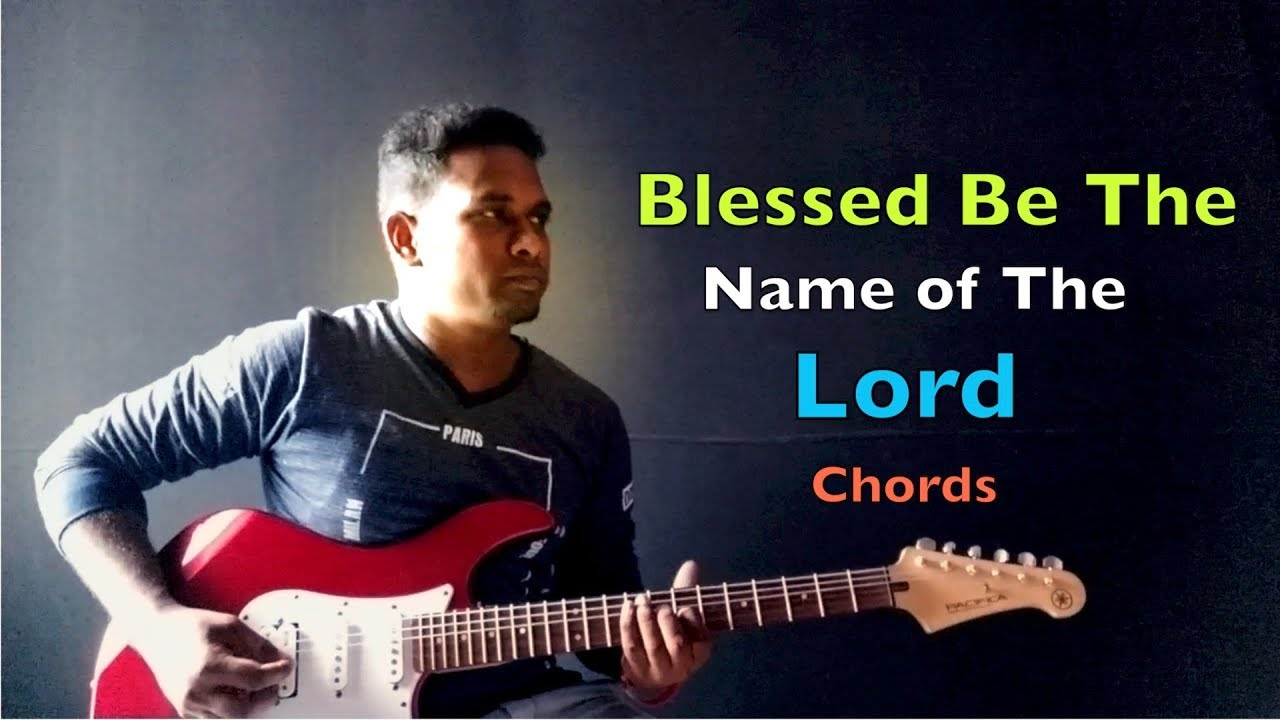 Blessed Be The name of the Lord Chords by David Mayan.