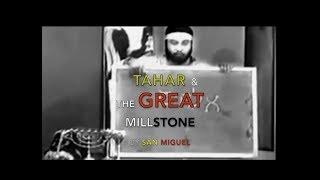 TAHAR & THE GREAT MILLSTONE 🌑 (*EXPLICIT*)