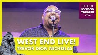 West End LIVE 2017: Trevor Dion Nicholas