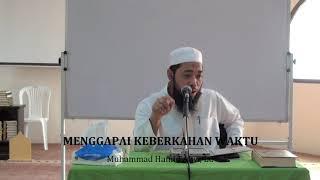 Menggapai Keberkahan Waktu - Oleh: Ustadz Muhammad Hamid Alwi, LC hafizhahullah