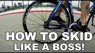 How to Skid on a Fixed Gear Like a Boss!!