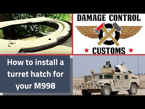 How to install a turret hatch for your HMMWV HUMVEE M998 Hummer