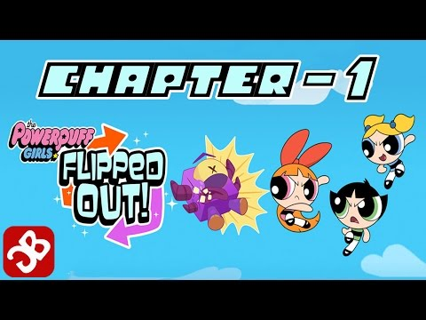 Flipped Out - The Powerpuff Game (by Cartoon Network) iOS/Android/Amazon -Chapter 1 Complete