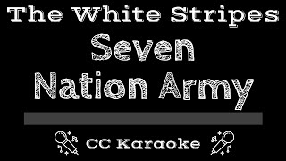 The White Stripes • Seven Nation Army (CC) [Karaoke Instrumental Lyrics]