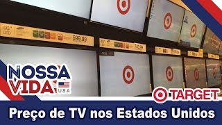 Preços TV nos Estados Unidos - Target - Nossa Vida USA