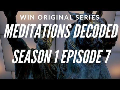 The Meditations Of Marcus Aurelius Decoded - S1 E7
