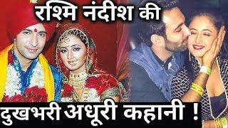 The HeartBreaking Story of Rashmi Desai & Nandish Sandhu !
