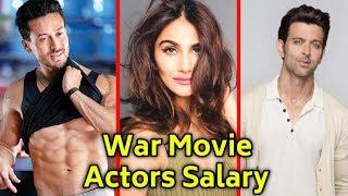 Shocking Salary Of War Movie Actors || Tiger Shroff || Hrithik Roshan || Vaani Kapoor || War Movie