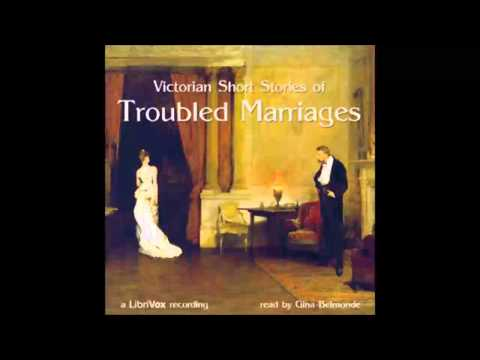 Victorian Short Stories of Troubled Marriages (FULL Audiobook)