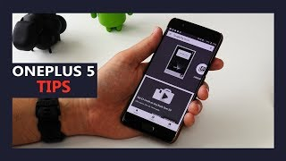 OnePlus 5 tips and tricks: 11 things you might have missed