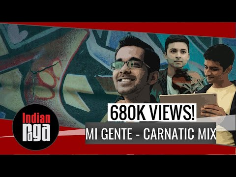 Mi Gente Carnatic Version: An IndianRaga Collaboration