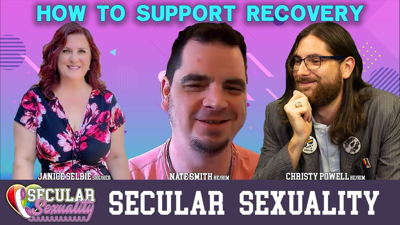 What Lay People Can Do To Support Recovery   Secular Sexuality 08.18