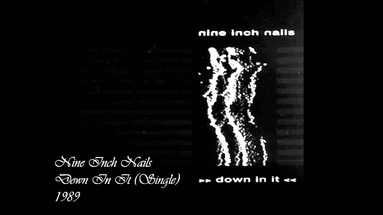 Nine Inch Nails - Down In It (Single) - YouTube