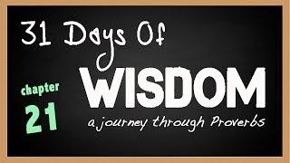 31 Days of Wisdom Proverbs 21