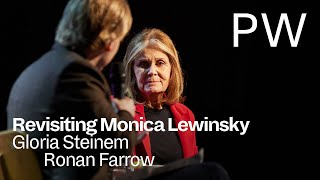 Revisiting Monica Lewinsky aฑd Bill Clinton with Gloria Steinem and Ronan Farrow