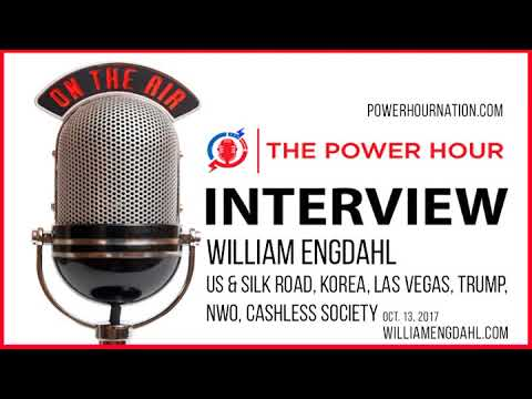 William Engdahl | US & Silk Road, Korea, Las Vegas, Trump, NWO, Cashless Society
