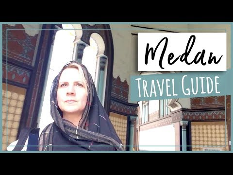 MEDAN Weekend Travel Guide | Food, Fun, Pampering on North Sumatra Indonesia