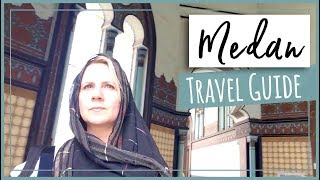 First Time to MEDAN? 3 Day Guide for Solo & Luxury Travels