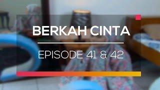 Berkah Cinta - Recap   Episode 41 dan 42