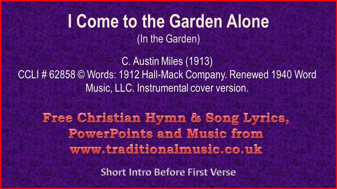 I Come To The Garden Alone Hymn Lyrics Music Youtube