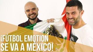 ¡Fútbol Emotion se va a México!