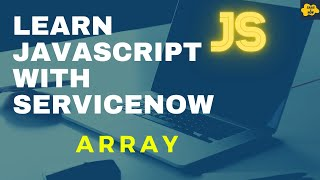 #6 Array in JavaScript | Learn JavaScript with ServiceNow | ServiceNow JavaScript Tutorial