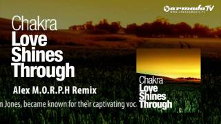 Chakra - Love Shines Trough (Alex M.O.R.P.H. Remix)