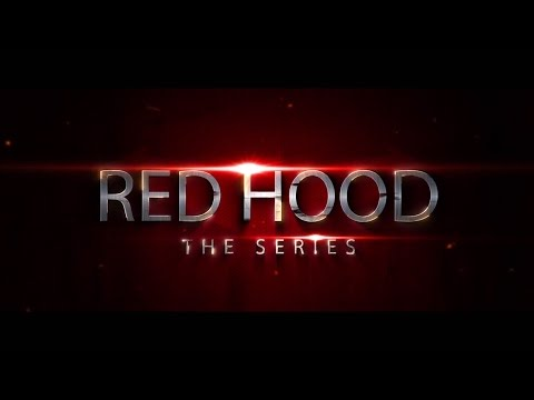"""Red Hood: The Series - Episode One """"Homecoming"""""""
