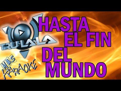 TRULALA - HASTA EL FIN DEL MUNDO (KARAOKE)