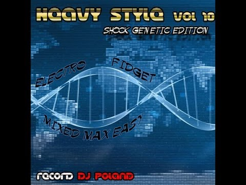 Max Easy - Heavy Style Vol.10 (Shock Genetic Edition) [Verssion CD ALBUM MIX]