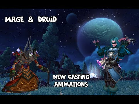 World of Warcraft - New Mage & Druid Casting Animations