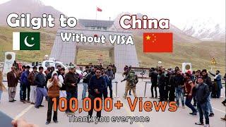 Gilgit to China Without VISA | Vlog