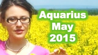 AQUARIUS May 2015. Old Love Seen Through New Eyes!