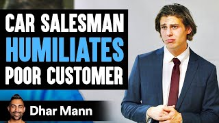Car_Salesman_Humiliates_Poor_Man,_Then_Instantly_Regrets_His_Decision_|_Dhar_Mann