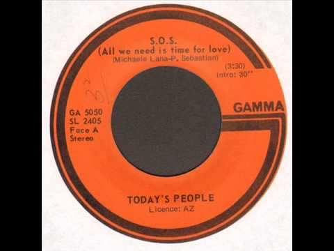Today's People - S. O. S.  (All we need is time for love)