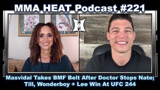 MMA H.E.A.T. Podcast #221: Masvidal Crowned BMF After Dr Stops Diaz; Till + Wonderboy Win At UFC 244