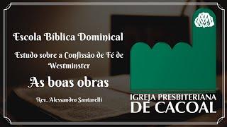 EBD - CAPÍTULO XVI - As boas obras