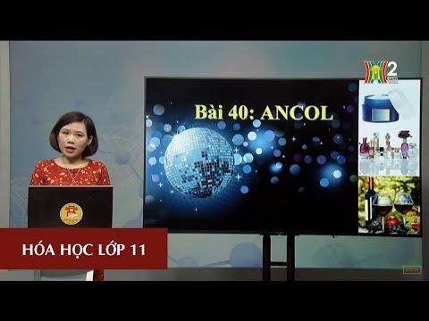 MÔN HÓA HỌC - LỚP 11   ANCOL (TIẾT 2)   16H30 NGÀY 05.05.2020   HANOITV