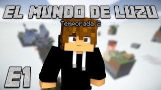 EL MUNDO DE LUZU 2: Episodio 1 - [LuzuGames]