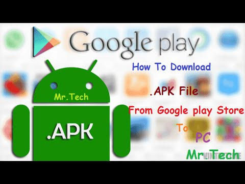 How To Download Apk File From Google Play Store To Pc